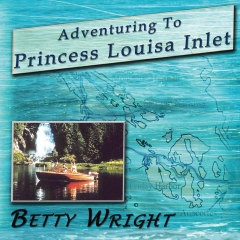 Adventuring to Princess Louisa Inlet