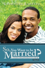 So, You Want To Be Married? Second Edition