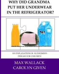 Why Did Grandma Put Her Underwear in the Refrigerator?