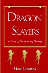 Dragon Slayers - A Story of Conquering Change