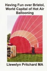 Having Fun over Bristol, World Capital of Hot Air Ballooning
