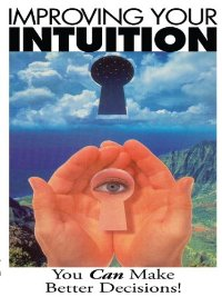 Improving your intuition: You can make better decisions!