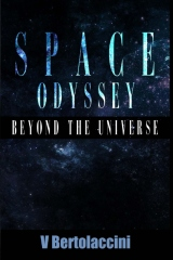 Space Odyssey: Beyond the Universe (Part II)