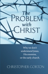 The Problem with Christ