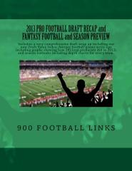 2013 Pro Football Draft Recap and Fantasy Football and Season Preview