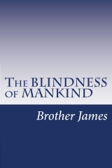 The BLINDNESS of MANKIND