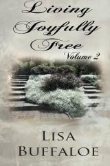 Living Joyfully Free - Volume 2