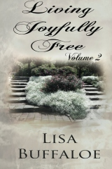 Living Joyfully Free - Volume 2