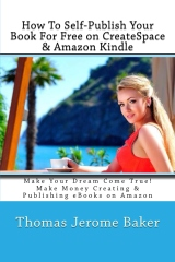 How To Self-Publish Your Book  For Free on CreateSpace & Amazon Kindle