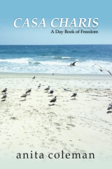 Casa Charis: A Daybook of Freedom