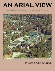 An Arial View: The Personal Life Story of a Mill Village Daughter