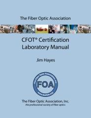The Fiber Optic Association CFOT Certification Laboratory Manual