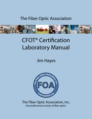The Fiber Optic Association CFOT Certification Laboratory Manual