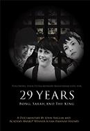 29 Years - Bong, Sarah, and The King