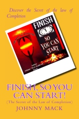 FINISH, So you  can Start!