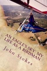 An Eagle's Sky: My Life as a Birdman