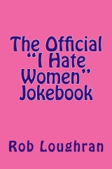 """The Official """"I Hate Women"""" Jokebook"""