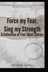 Force my Fear. Sing my Strength