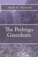 The Peshtigo Greenhorn