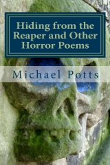 Hiding from the Reaper and Other Horror Poems