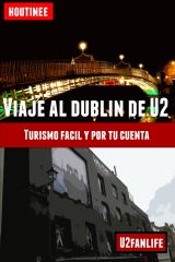 Viaje al Dublín de U2 - Turismo fácil y por tu cuenta
