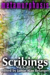 Scribings, Vol 3: Metamorphosis