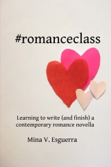 #romanceclass: Learning to write (and finish) a contemporary romance novella