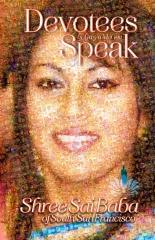 Shree Sai Baba of South San Francisco: DEVOTEES SPEAK