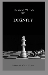 The Lost Virtue of Dignity