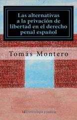 Las alternativas a la privación de libertad en el derecho penal español
