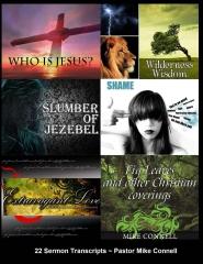 Who Is Jesus ~ Wilderness Wisdom ~ Slumber of Jezebel ~ Everlasting Love ~ Fig Leaves & Other Christian Coverings ~ Unashamed