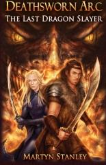 Deathsworn Arc 1 : The Last Dragon Slayer