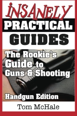 The Rookie's Guide to Guns and Shooting, Handgun Edition