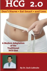 HCG 2.0 - Don't Starve, Eat Smart and Lose: A Modern Adaptation of the Traditional HCG Diet
