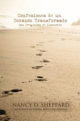 Confesiones de un Corazón Transformado - con Preguntas de Discusión