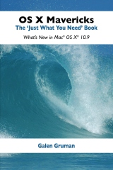 "OS X Mavericks: The ""Just What You Need"" Book"