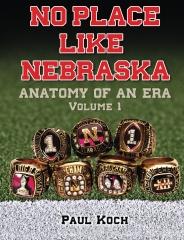 No Place Like Nebraska: Anatomy of an Era Vol. 1