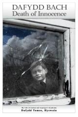 Dafydd Bach: Death of Innocence: The Compendium