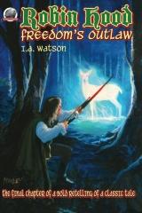 Robin Hood-Freedom's Outlaw