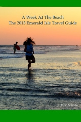 A Week at the Beach The 2013 Emerald Isle Travel Guide