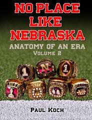 No Place Like Nebraska: Anatomy of an Era Volume 2