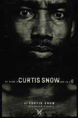 My Name Is Curtis Snow And I'm A G.