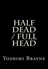 Half Dead / Full Head