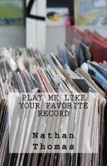 Play Me Like Your Favorite Record
