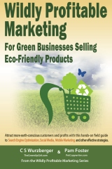 Wildly Profitable Marketing for Green Businesses Selling Eco-Friendly Products