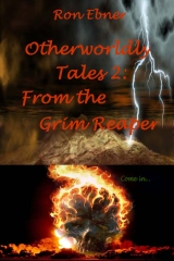 Otherworldly Tales 2: From the Grim Reaper