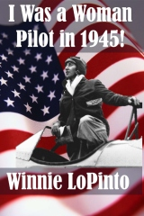 I was a woman pilot in 1945: a memoir of a WASP trainee