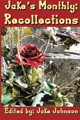 Jake's Monthly: Recollection