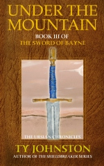 Under the Mountain: Book III of The Sword of Bayne