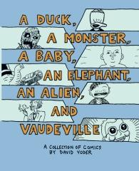 A Duck, A Monster, A Baby, An Elephant, An Alien and Vaudeville